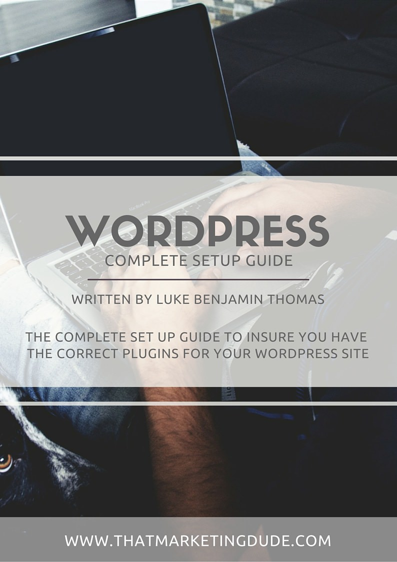 WordPress Complete Set Up Guide