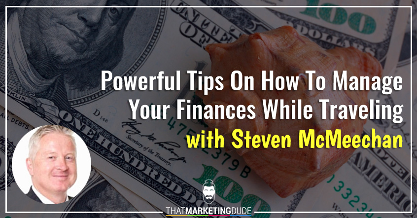 Powerful Tips On How To Manage Your Finances While Traveling