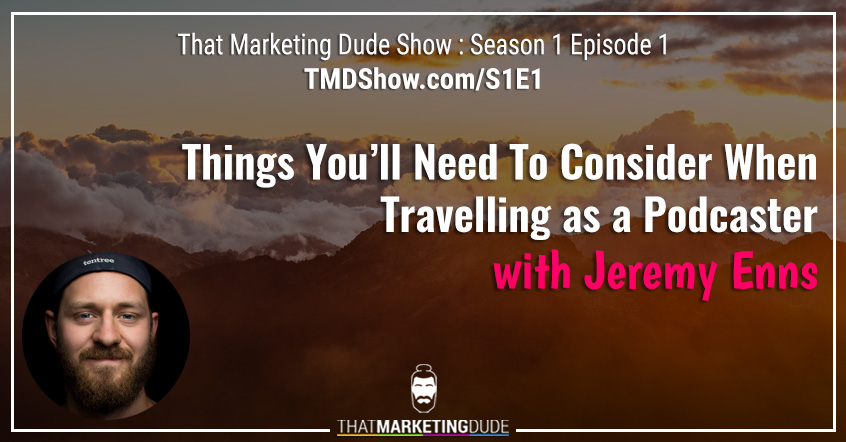 "S1E1 : Things You'll Need To Consider When Travelling As A Podcaster and ""Drinking In Laos"" with Jeremy Enns"