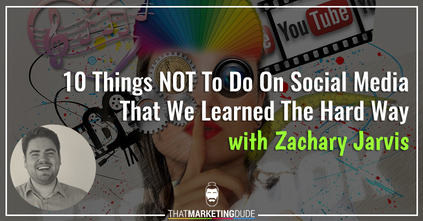 10 Things NOT To Do on Social Media That We Learned The Hard Way